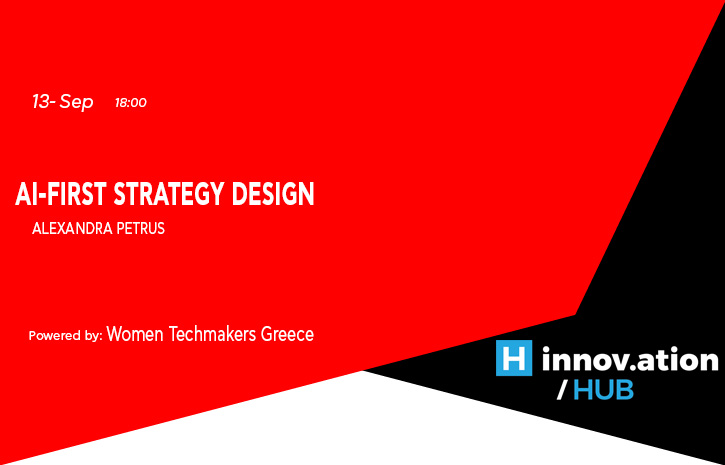AI-first Strategy & Design powered by Women Techmakers Greece (TIF)